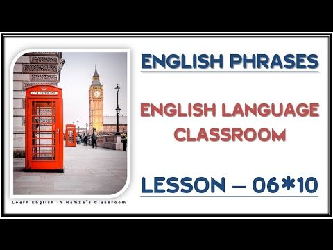 English Phrases - ENGLISH LANGUAGE CLASSROOM - 06*10 - Common Expressions in English