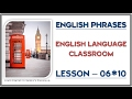 English Phrases ENGLISH LANGUAGE CLASSROOM 06 10 Common Expressions in English