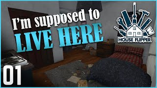 I'm supposed to LIVE HERE?! | Let's Play House Flipper - Ep. 1