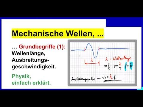 Mechanische Wellen, Grundbegriffe (1): Wellenlänge, Ausbreitungsgeschwindigkeit, Physik