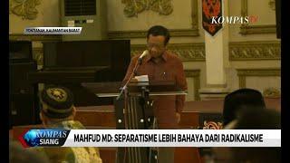 Mahfud MD: Separatisme Lebih Bahaya dari Radikalisme