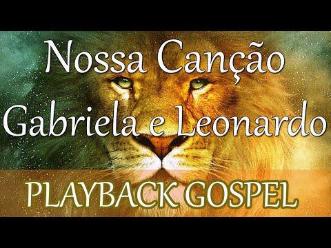 Nossa Canção - Gabriela Rocha e Leonardo Gonçalves - Playback