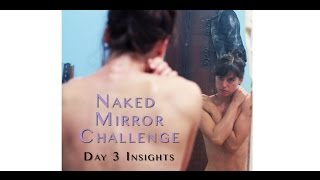 Getting To Know Your Body & Soul - Day 3 Insights (Naked Mirror Challenge) | SorelleIAm