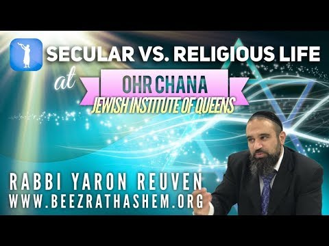 Secular vs. Religious Life at Ohr Chana Jewish Institute of Queens