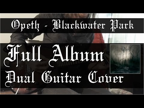 Opeth  Blackwater Park Full Album  Dual Guitar