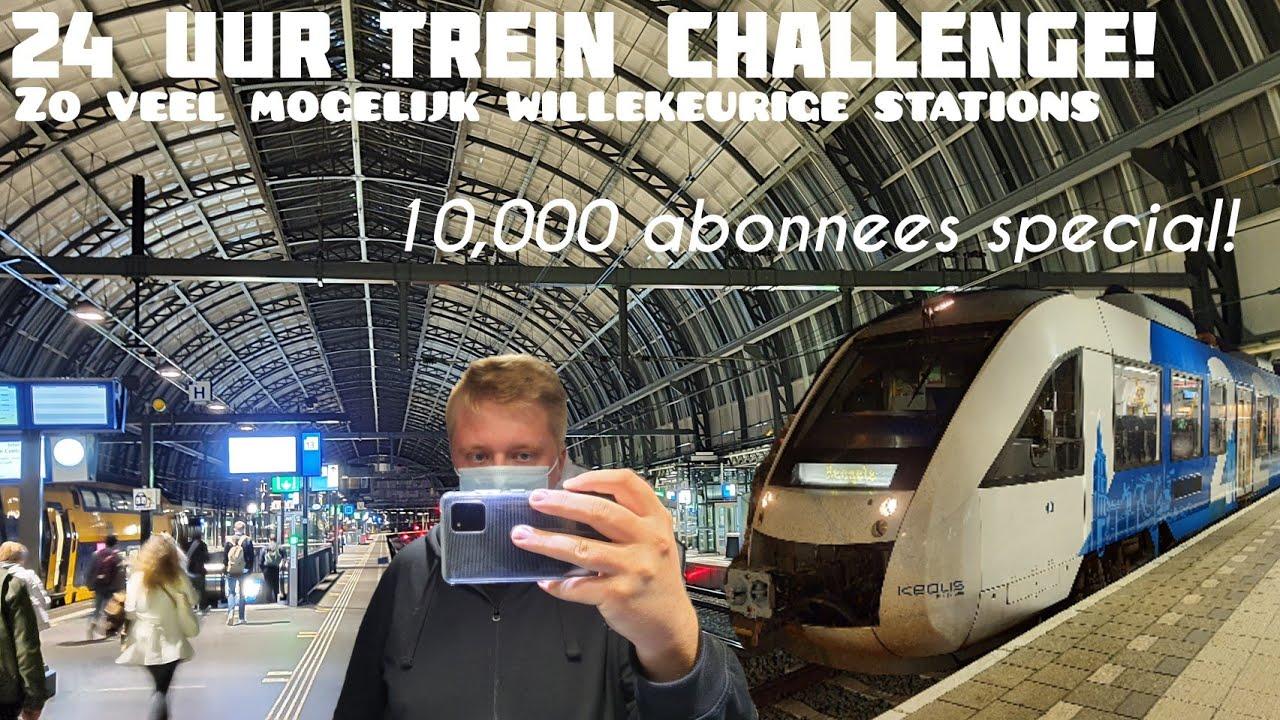 10,000 abonnees special | 24 UUR TREIN CHALLENGE!
