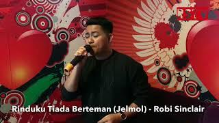 Rindu Ku Tiada Berteman (Jelmol) - Robi Sinclair