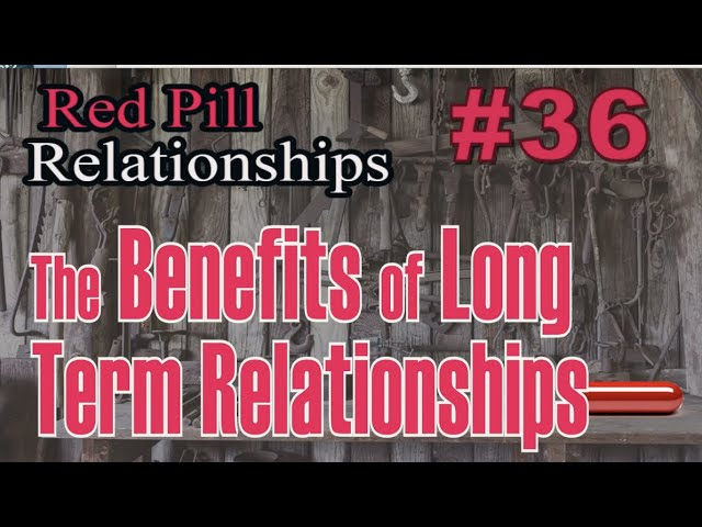 The Benefits of Long Term Relationships