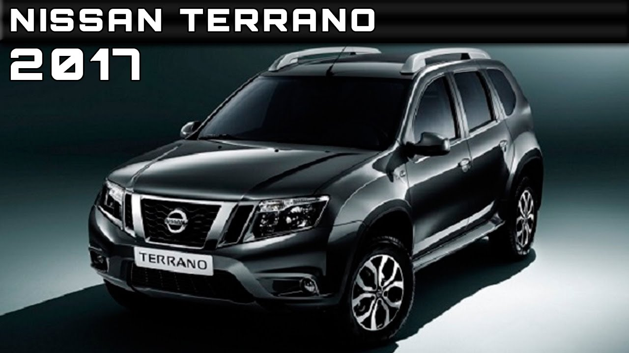2017 Nissan Terrano Review Rendered Price Specs Release Date Youtube