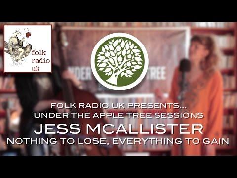 Jess McAllister - 'Nothing To Lose, Everything To Gain' | Folk Radio UK Presents... UNDER THE APPLE