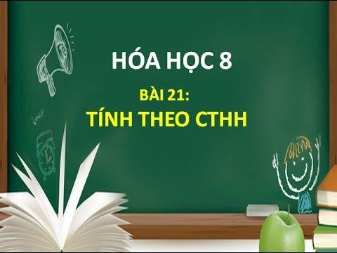 HÓA HỌC 8 || BÀI 21 TÍNH THEO CTHH