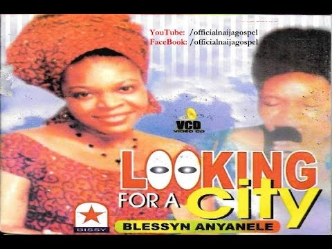 Looking For A City - Blessyn Anyanele  (Official Naija Gospel)