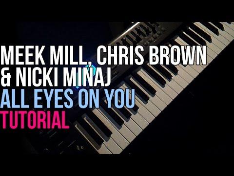 How To Play: Meek Mill feat. Chris Brown & Nicki Minaj - All Eyes On You (Piano Tutorial)