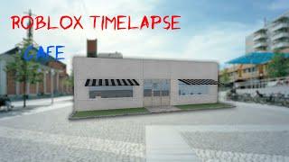 Roblox Studio Time Lapse - Cafe