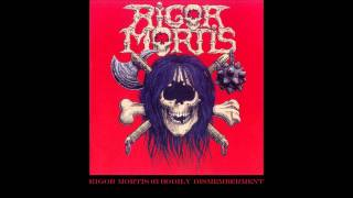 Rigor Mortis Bodily Dismemberment
