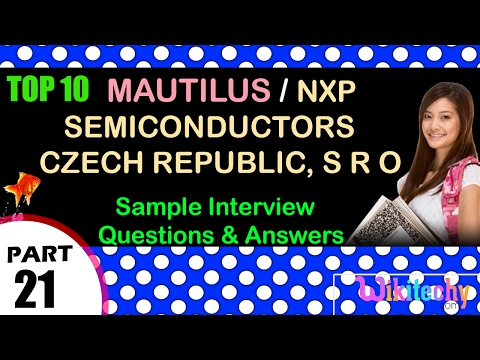 mautilus | nxp semiconductors czech republic, s r o top most interview questions and answers