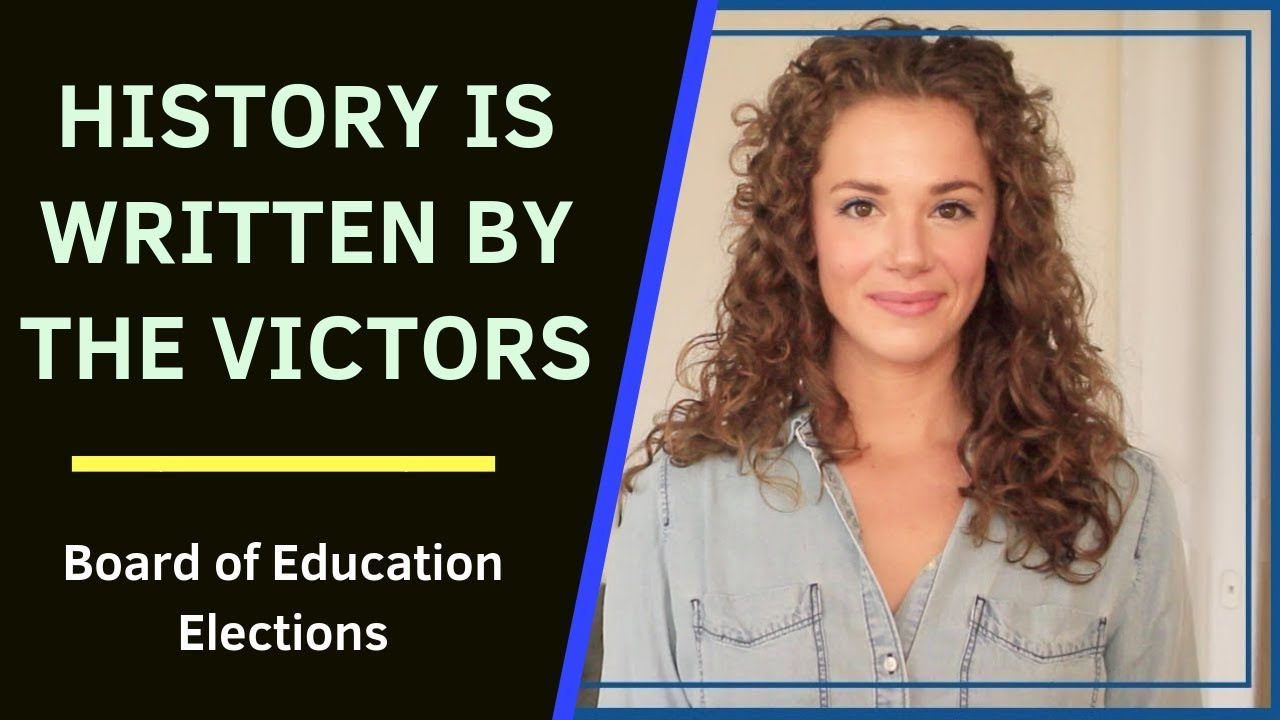 History Is Written By The Victors Of Board Of Education Elections Youtube