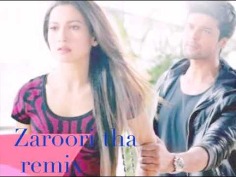 Zaroori tha remix song | rahat fateh ali khan | hindi remix song 2016