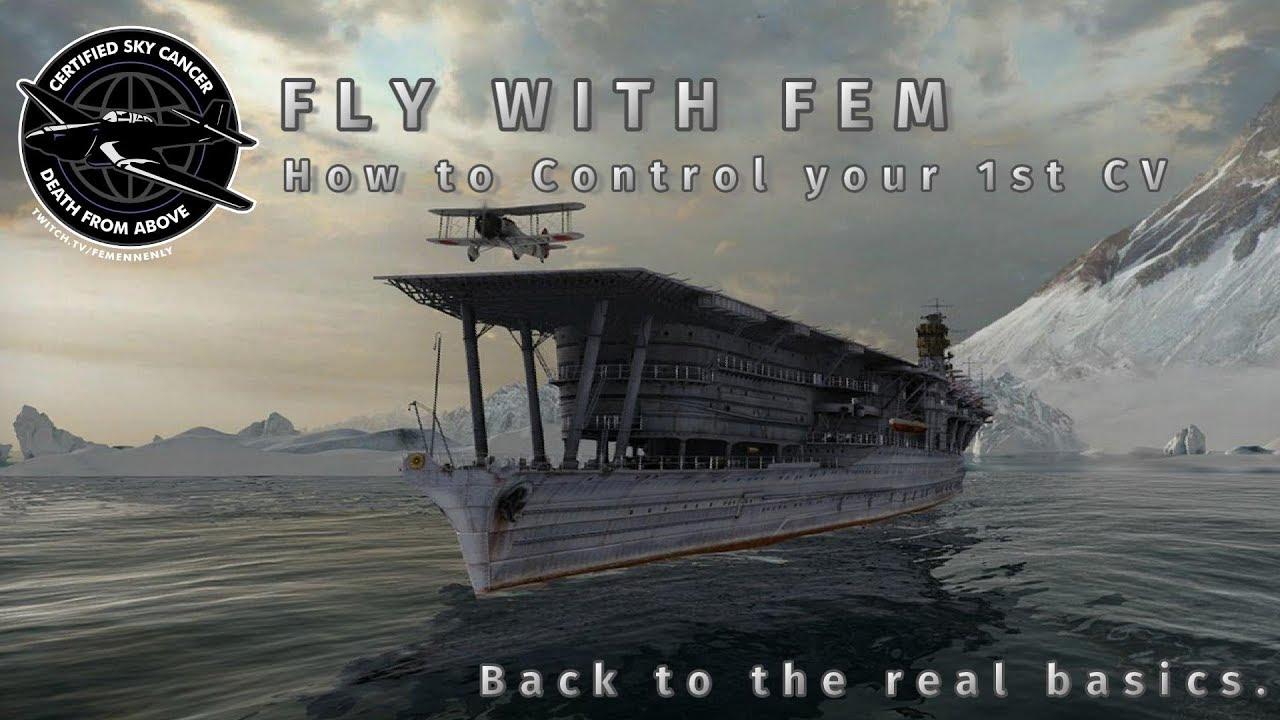 fly with fem  basic cv controls - world of warships