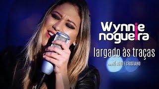 Largado às traças - Zé Neto e Cristiano (Wynnie Nogueira Cover)