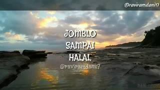Jomblo sampai Halal (ravi ramdani) hijrah itu indah