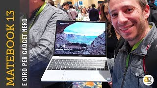 HUAWEI MATEBOOK 13 e GIRO GADGET NERD al CES 2019. PLAY da HONOR VIEW 20