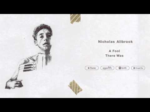 NICHOLAS ALLBROOK - A Fool There Was (Official Audio)