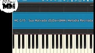 MC G15 - Sua Malvada ( Tutorial Piano / Teclado )