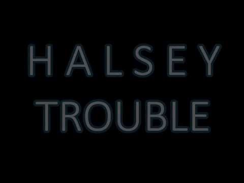 Halsey - Trouble (Lyrics Video)