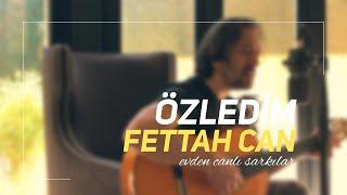 Fettah can özledim şarkı sözü