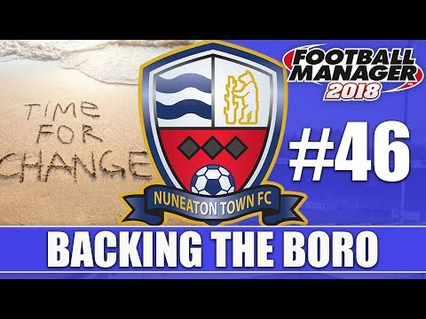 Backing the Boro FM18 | NUNEATON | Part 46 | REVOLUTION | Football Manager 2018