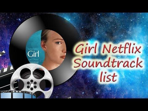 Girl Netflix Soundtrack List Youtube