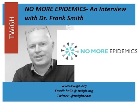 Interview with Frank Smith on No More Epidemics and a Career in Advocacy