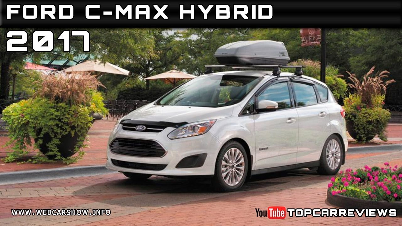 2017 Ford C Max Hybrid Review Rendered Price Specs Release Date