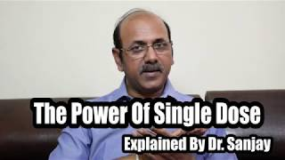 Power of single dose/ Remedy by Dr Sanjay