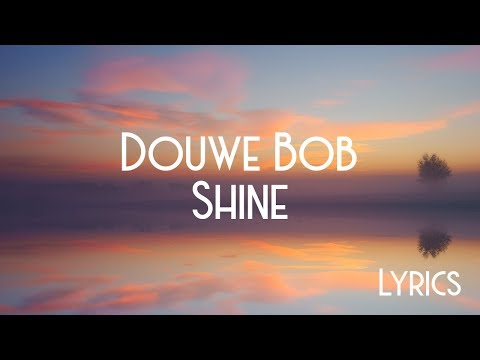 Douwe Bob - Shine (JBX Lyrics)