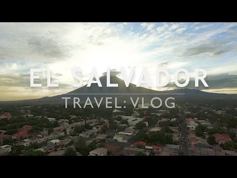 EL SALVADOR TRAVEL: VLOG