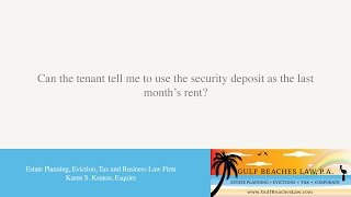 Can the tenant tell me to use the security deposit as the last month's rent?