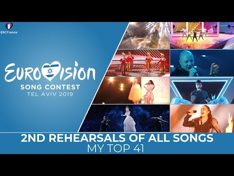 Eurovision 2019   2nd Rehearsals Of All Songs   My Top 41
