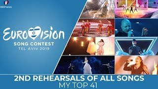 Eurovision 2019 | 2nd Rehearsals Of All Songs | My Top 41