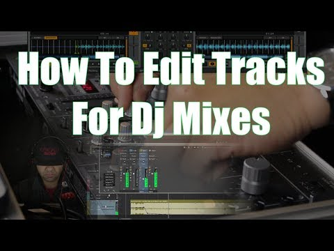 Dj Tutorial - How To Edit Tracks For DJ Mixes