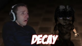 Decay Part 1 | HORRIFYING!