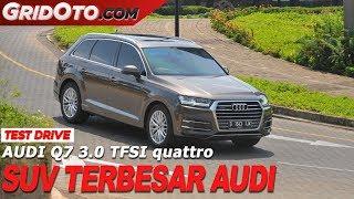 Audi Q7 3.0 TFSI Quattro | Test Drive | GridOto