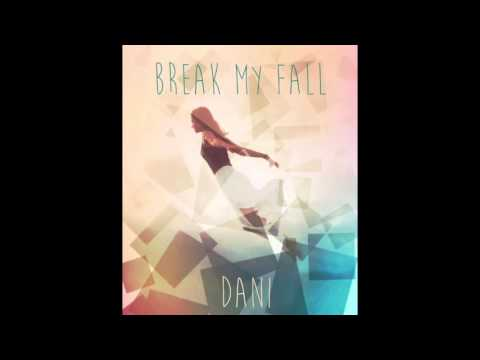 DANI - Break My Fall