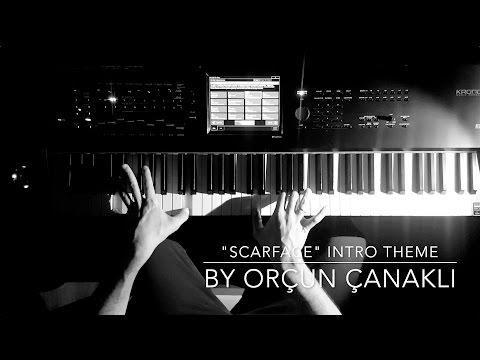 """""""SCARFACE"""" Intro Theme,  Re-Arrangement by Orçun Çanaklı"""