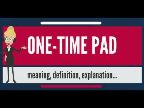 What is ONE-TIME PAD? What does ONE-TIME PAD mean? ONE-TIME PAD meaning, definition & explanation