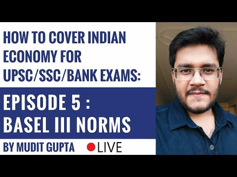 Basel 3 Norms - Indian Economy for UPSC/SSC/Bank Exams Episode 5