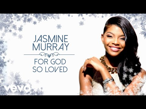 Jasmine Murray - For God So Loved (Audio)