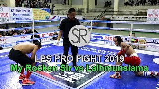 SR : LPS Profight | My Rocken Sir vs Lalhmunsiama [8.2.2019]