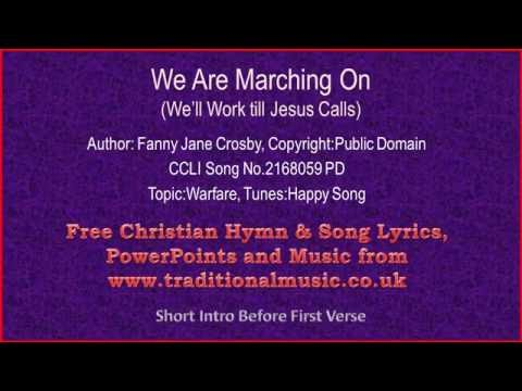 We Are Marching On - Hymn Lyrics & Music